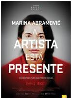 Marina Abramovic: A Artista Está Presente